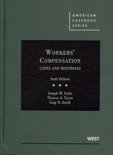 Workers' Compensation, Cases and Materials  6th 2010 (Revised) edition cover