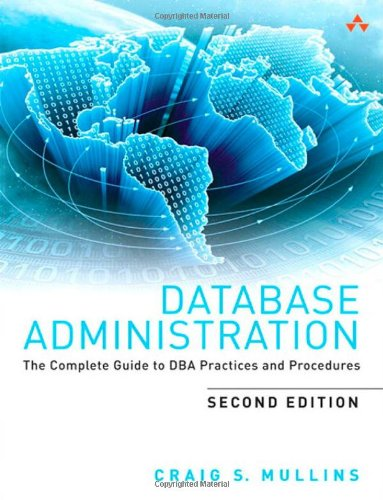 Database Administration The Complete Guide to DBA Practices and Procedures 2nd 2013 (Revised) edition cover