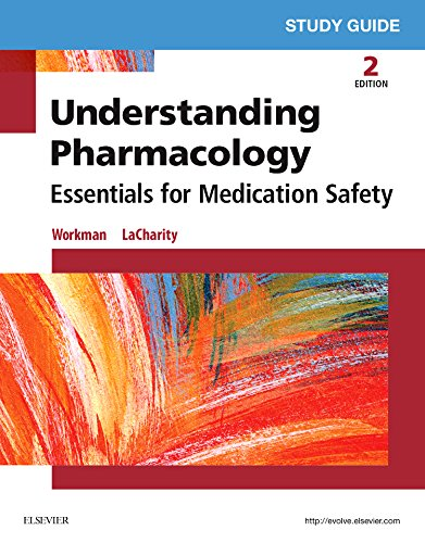 Study Guide for Understanding Pharmacology Essentials for Medication Safety 2nd 2016 9780323394949 Front Cover