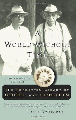 World Without Time The Forgotten Legacy of G�del and Einstein N/A edition cover