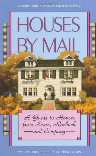 Houses by Mail A Guide to Houses from Sears, Roebuck and Company 1st 1986 edition cover