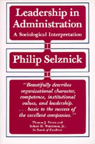 Leadership in Administration A Sociological Interpretation Reprint edition cover
