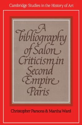 Bibliography of Salon Criticism in Second Empire Paris   2010 9780521154949 Front Cover