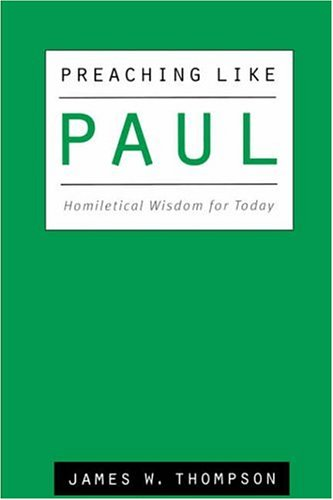 Preaching Like Paul Homiletical Wisdom for Today  2001 edition cover