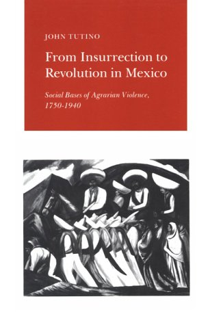 From Insurrection to Revolution in Mexico Social Bases of Agrarian Violence, 1750-1940  1989 edition cover