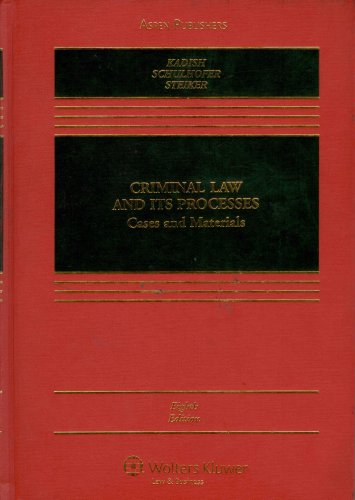 Criminal Law and Its Processes Cases and Materials 8th 2007 (Revised) edition cover