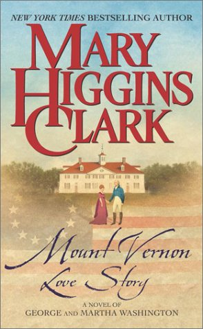 Mount Vernon Love Story A Novel of George and Martha Washington  2002 edition cover