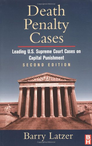 Death Penalty Cases Leading U. S. Supreme Court Cases on Capital Punishment 2nd 2003 (Revised) 9780750675949 Front Cover