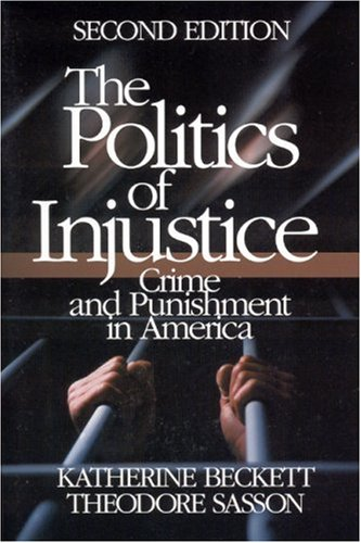 Politics of Injustice Crime and Punishment in America 2nd 2004 (Revised) edition cover