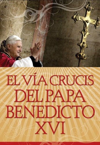 Via Crucis Del Papa Benedicto XVI   2007 edition cover