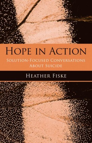 Hope in Action Solution-Focused Conversations about Suicide  2008 edition cover