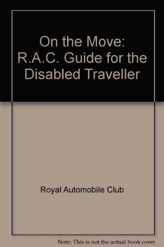 RAC on the Move (Disabled Guide) : A Motorist's Guide for the Disabled Traveller  1990 9780862110949 Front Cover