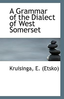 Grammar of the Dialect of West Somerset N/A 9781113426949 Front Cover
