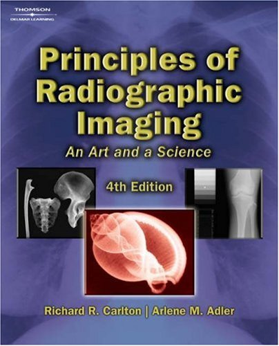 Principles of Radiographic Imaging An Art and a Science 4th 2006 (Revised) edition cover