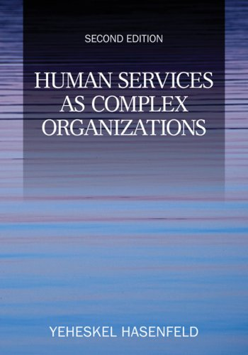 Human Services as Complex Organizations  2nd 2010 9781412956949 Front Cover