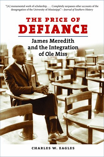 Price of Defiance James Meredith and the Integration of Ole Miss  2014 9781469613949 Front Cover
