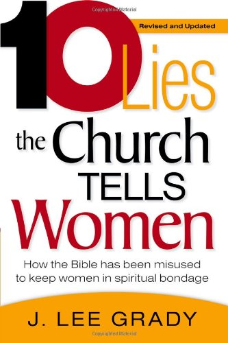 Ten Lies the Church Tells Women How the Bible Has Been Misused to Keep Women in Spiritual Bondage Revised  edition cover