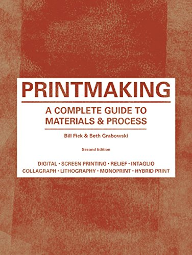 Printmaking A Complete Guide to Materials and Process 2nd 2015 (Revised) edition cover