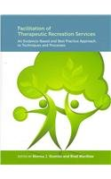 Facilitation of Therapeutic Recreation Services An Evidence-Based and Best Practice Approach to Techniques and Processes  2011 edition cover