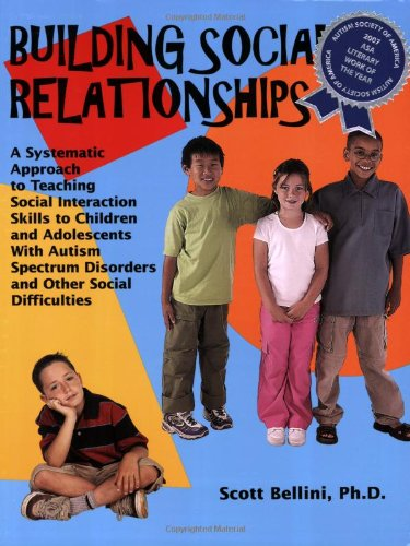 Building Social Relationships A Systematic Approach to Teaching Social Interaction Skills to Children and Adolescents with Autism Spectrum Disorders and Other Social Difficulties N/A edition cover