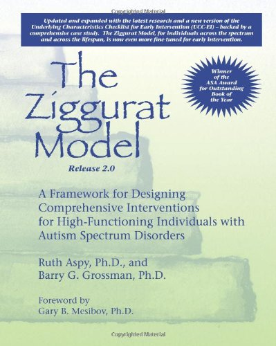 Ziggurat Model � A Framework for Designing Comprehensive Interventions for Individuals with High-Functioning Autism and Asperger Syndrome Updated and Expanded Edition  3rd 2011 edition cover