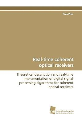 Real-time Coherent Optical Receivers:   2009 9783838105949 Front Cover