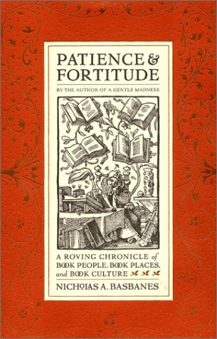 Patience and Fortitude A Roving Chronicle of Book People, Book Places, and Book Culture  2001 9780060196950 Front Cover