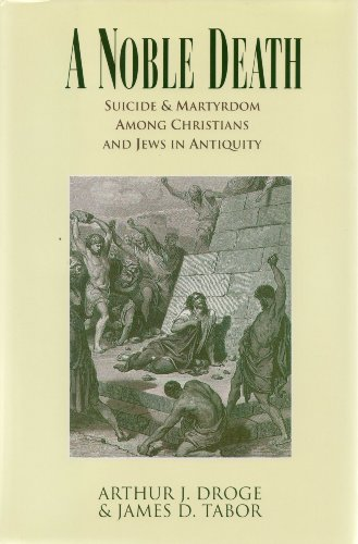 Noble Death : Suicide and Martyrdom among Christians and Jews in Antiquity  1992 edition cover