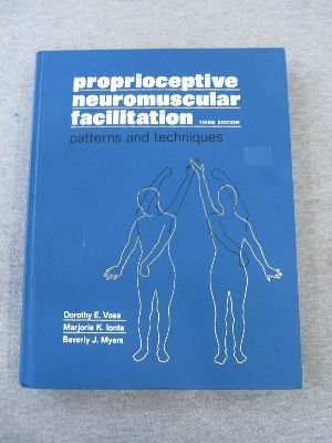 Proprioceptive Neuromuscular Facilitation Patterns and Techniques 3rd 1985 (Revised) edition cover