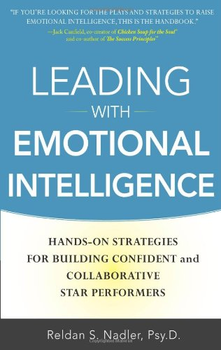 Leading with Emotional Intelligence Hands-On Strategies for Building Confident and Collaborative Star Performers  2011 9780071750950 Front Cover