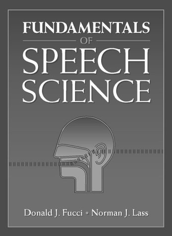 Fundamentals of Speech Science  1st 1999 edition cover