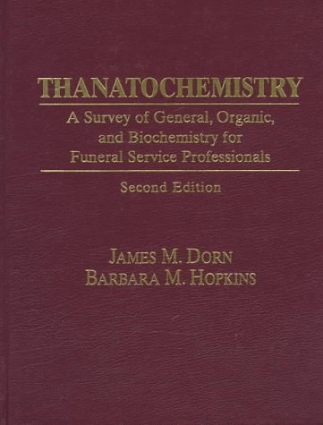 Thanatochemistry A Survey of General, Organic, and Biochemistry for Funeral Service Professionals 2nd 1998 (Revised) edition cover