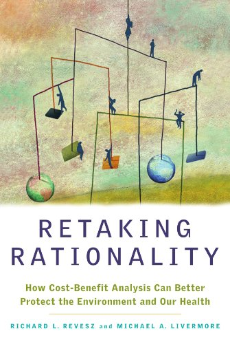 Retaking Rationality How Cost-Benefit Analysis Can Better Protect the Environment and Our Health N/A edition cover
