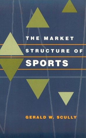 Market Structure of Sports  Reprint 9780226743950 Front Cover