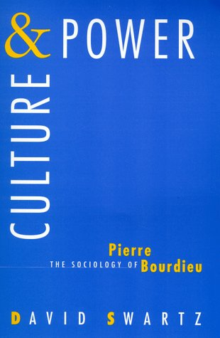 Culture and Power The Sociology of Pierre Bourdieu  1997 (Reprint) edition cover