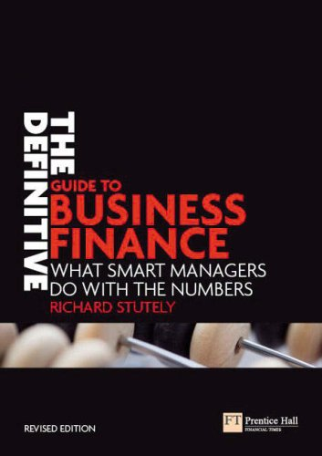 Definitive Guide to Business Finance What Smart Managers Do with the Numbers 2nd 2006 (Revised) 9780273710950 Front Cover