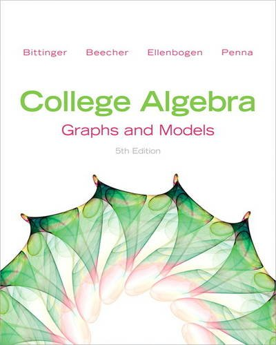 College Algebra Graphs and Models 5th 2013 (Revised) edition cover