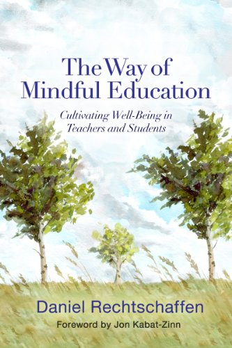 Way of Mindful Education Cultivating Well-Being in Teachers and Students  2014 edition cover