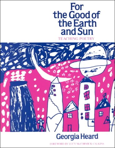For the Good of the Earth and Sun Teaching Poetry  1989 edition cover
