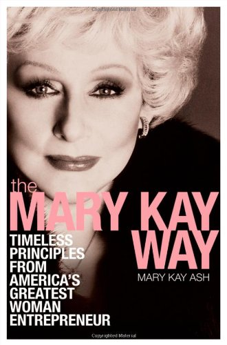 Mary Kay Way Timeless Principles from America's Greatest Woman Entrepreneur  2008 edition cover