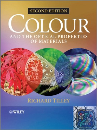 Colour and the Optical Properties of Materials An Exploration of the Relationship Between Light, the Optical Properties of Materials and Colour 2nd 2010 9780470746950 Front Cover