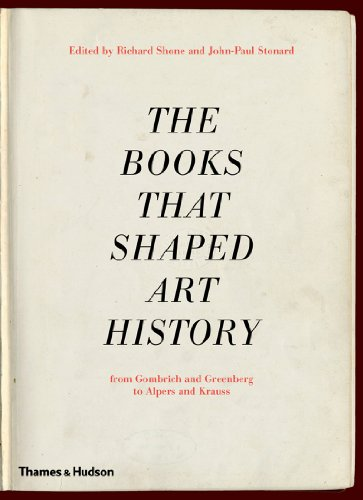 Books That Shaped Art History From Gombrich and Greenberg to Alpers and Krauss  2013 edition cover