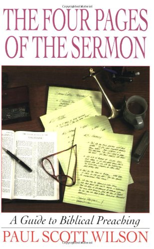 Four Pages of the Sermon A Guide to Biblical Preaching N/A edition cover