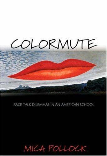 Colormute Race Talk Dilemmas in an American School  2004 edition cover