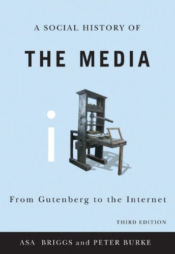 Social History of the Media From Gutenberg to the Internet 3rd 2009 edition cover