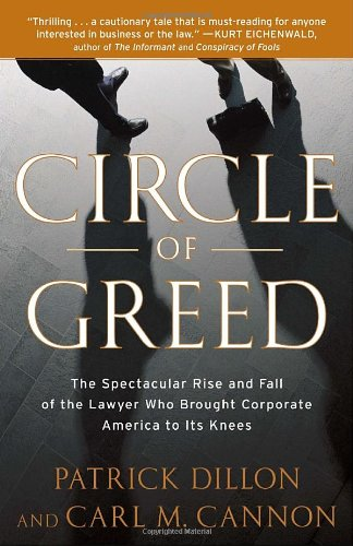 Circle of Greed The Spectacular Rise and Fall of the Lawyer Who Brought Corporate America to Its Knees N/A edition cover