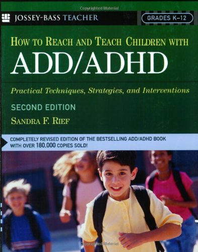 How to Reach and Teach Children with ADD/ADHD Practical Techniques, Strategies, and Interventions 2nd 2005 (Revised) edition cover