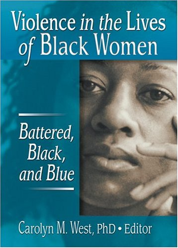 Violence in the Lives of Black Women Battered, Black, and Blue  2003 edition cover