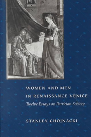 Women and Men in Renaissance Venice Twelve Essays on Patrician Society N/A edition cover