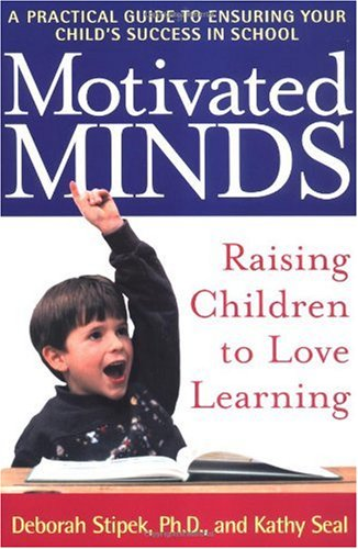 Motivated Minds Raising Children to Love Learning  2001 (Revised) edition cover